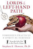 Lords of the Left-Hand Path: Forbidden Practices and Spiritual Heresies