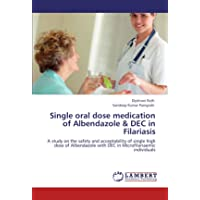 Single oral dose medication of Albendazole & DEC in Filariasis: A study on the safety...