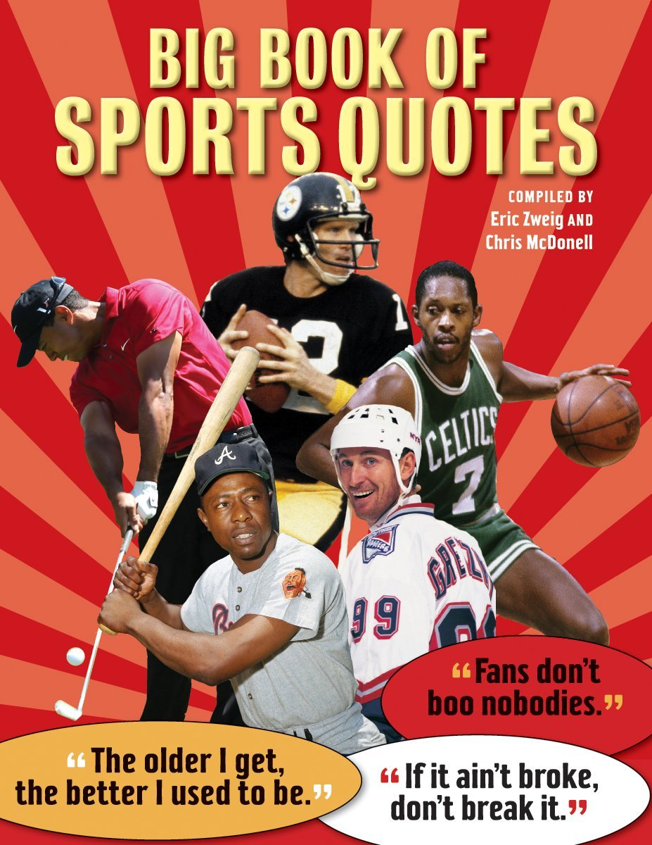 Big Book Of Sports Quotes Zweig Eric Mcdonell Chris 9781554076505 Amazon Com Books