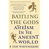 Battling the Gods: Atheism in the Ancient World (English Edition)