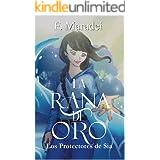 La Rana de Oro: (Los protectores de Sia libro 3- juvenil) (Spanish Edition)