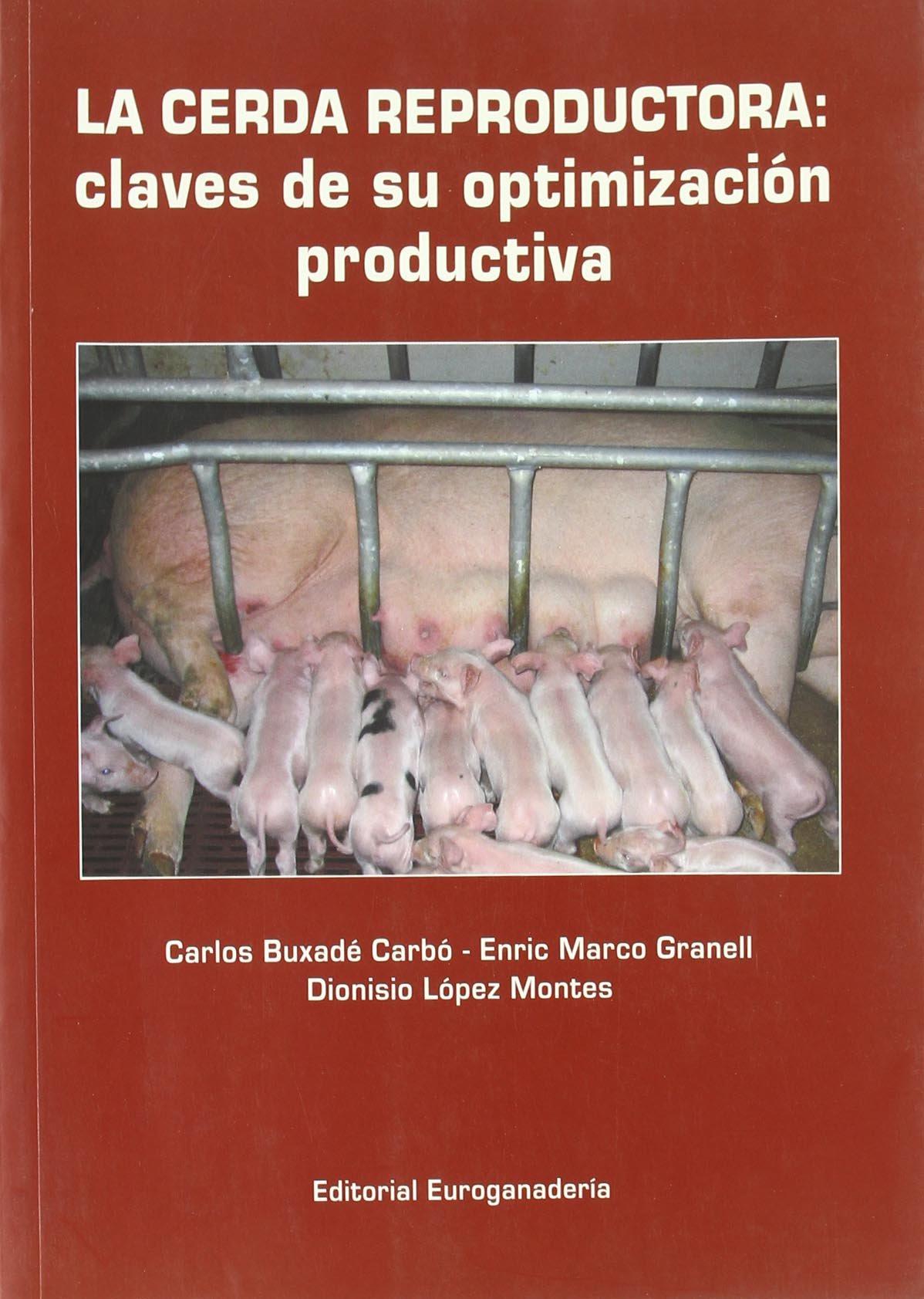 Read Online La cerda reproductora: claves de su optimizacion productiva pdf epub