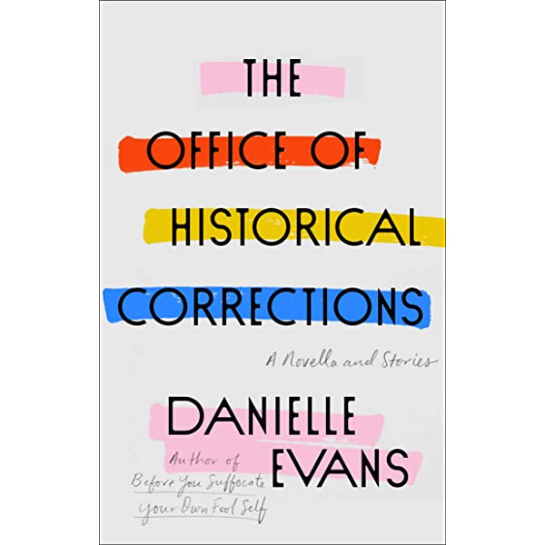 The Office of Historical Corrections: A Novella and Stories - Kindle  edition by Evans, Danielle. Literature & Fiction Kindle eBooks @ Amazon.com.