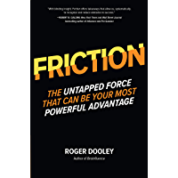 FRICTION—The Untapped Force That Can Be Your Most Powerful Advantage (English Edition)