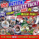 100 BUTTON SUPER MEGA VARIETY PACK! Pro Trump! Pro USA! L@@K! Choose From 123 Designs! Political Badges! Rally Pins!