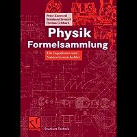 Physik Formelsammlung: Für Ingenieure und Naturwissenschaftler (Studium Technik)