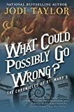 What Could Possibly Go Wrong?: The Chronicles of St. Mary's Book Six