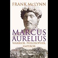 Marcus Aurelius: Warrior, Philosopher, Emperor