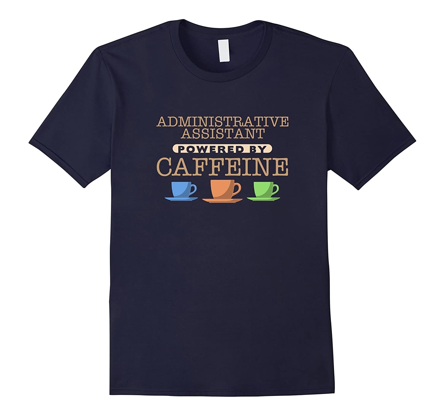 Administrative Assistant Powered by Caffeine T-Shirt-TD