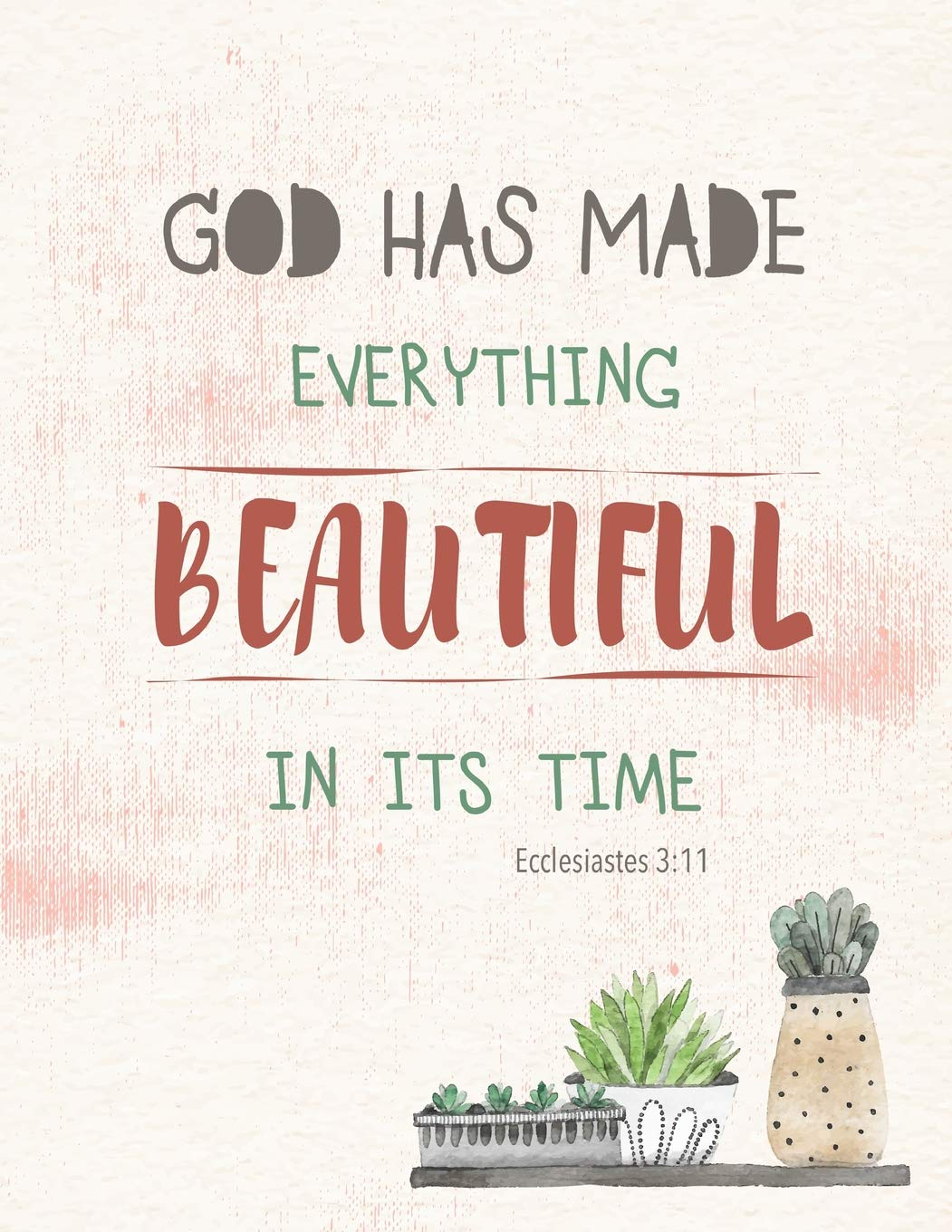 He Makes Everything Beautiful In Its Time