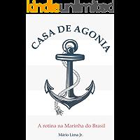 Casa de Agonia: A rotina na Marinha do Brasil