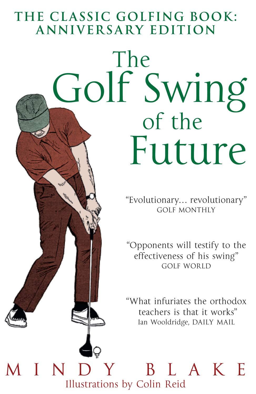 5443d0893d8b10 The Golf Swing of the Future: Amazon.co.uk: Mindy Blake ...