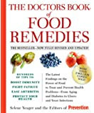 The Doctors Book of Food Remedies: The Latest Findings on the Power of Food to Treat and Prevent Health Problems--From Aging and Diabetes to Ulcers and Yeast Infections