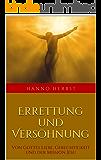 Errettung und Versöhnung: Von Gottes Liebe, Gerechtigkeit und der Mission Jesu (Die großen Lebens- und Kirchenfragen 2)