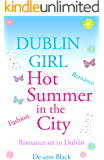 DUBLIN GIRL (Hot Summer in the City Book 1)