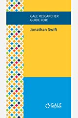 Gale Researcher Guide for: Jonathan Swift Kindle Edition