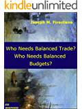 Who Needs Balanced Trade? Who Needs a Balanced Budget?