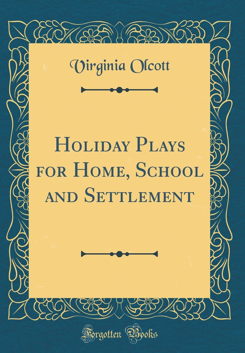 Download Holiday Plays for Home, School and Settlement (Classic Reprint) PDF