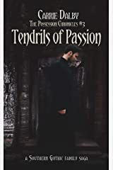Tendrils of Passion (The Possession Chronicles Book 4) Kindle Edition