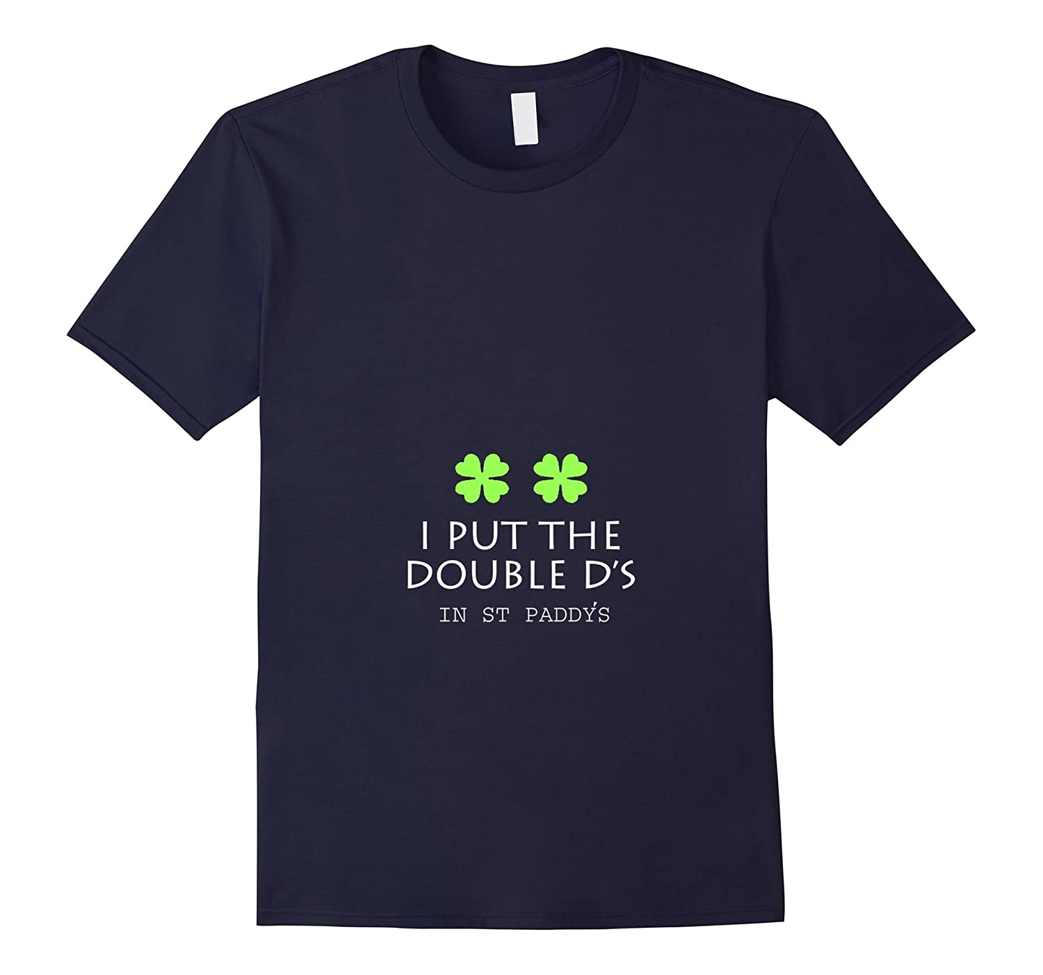 I Put The Double DS In St PaddyS Day T-Shirts  Tees-TD