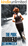 The Park Murders (Kindle Books Mystery and Suspense Crime Thrillers Series Book 1)
