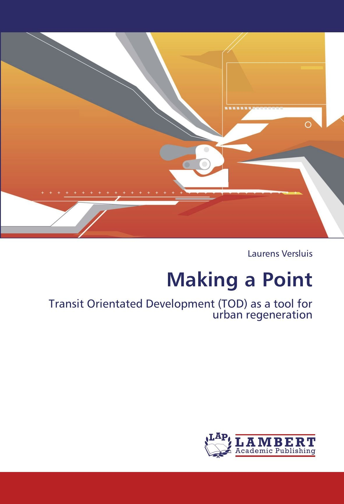 Download Making a Point: Transit Orientated Development (TOD) as a tool for urban regeneration ebook