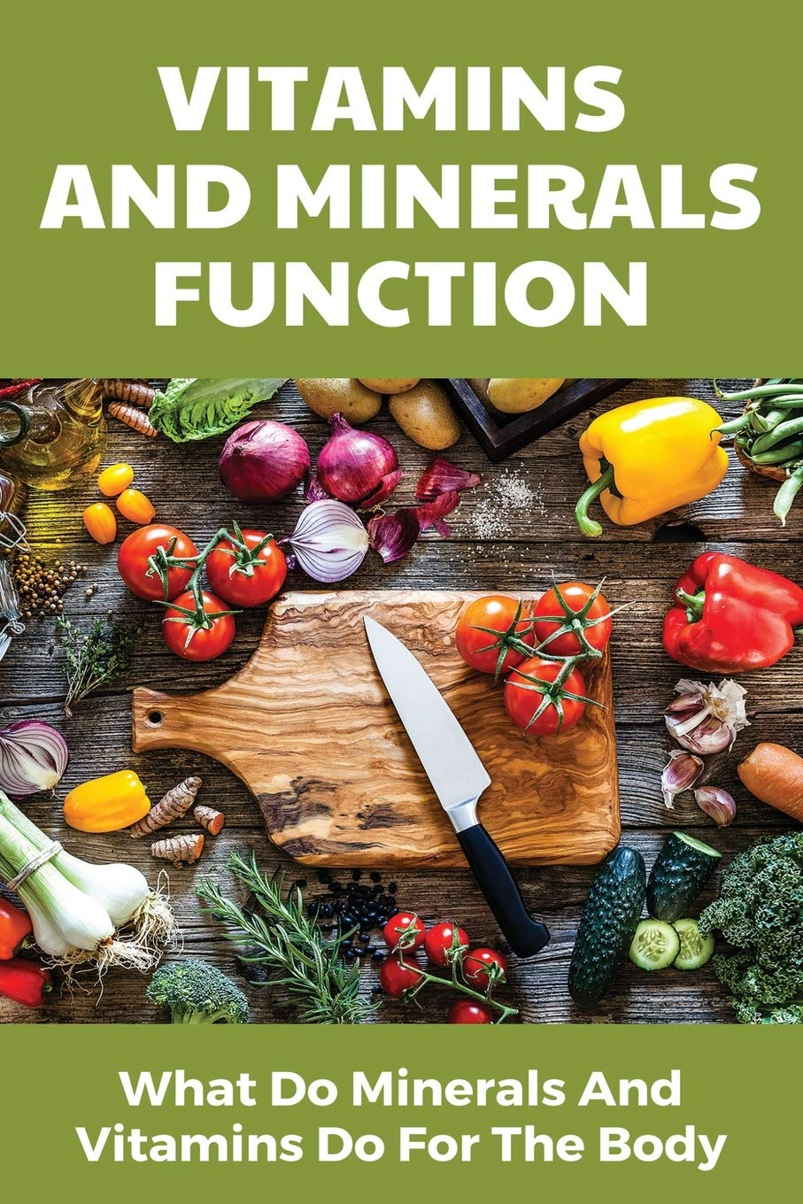 Vitamins And Minerals Function: What Do Minerals And Vitamins Do For The Body: Vitamins And Minerals Are Body Building Food