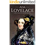 Ada Lovelace: A Life from Beginning to End (Biographies of Women in History)