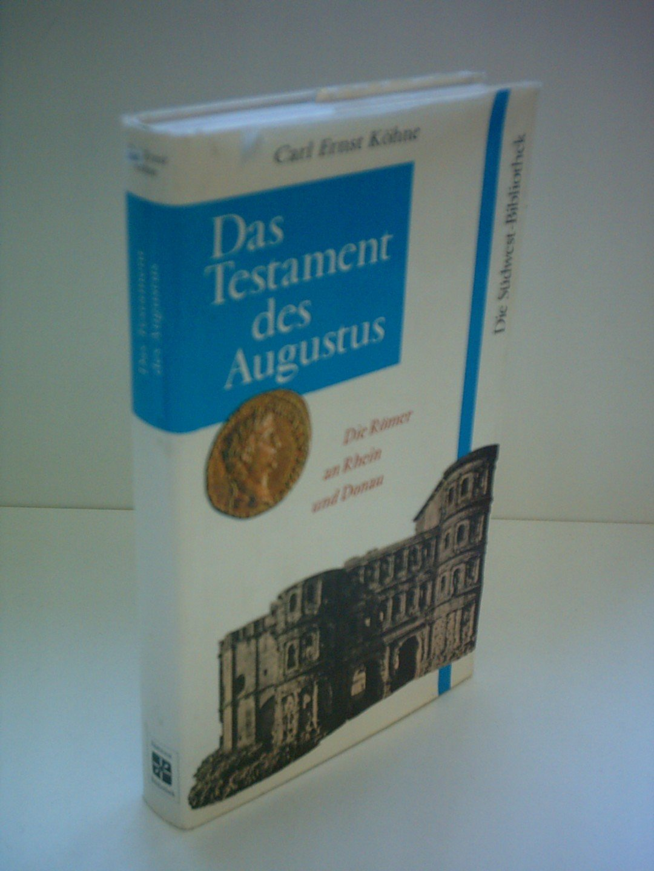 Das Testament des Augustus. Die Römer an Rhein und Donau.