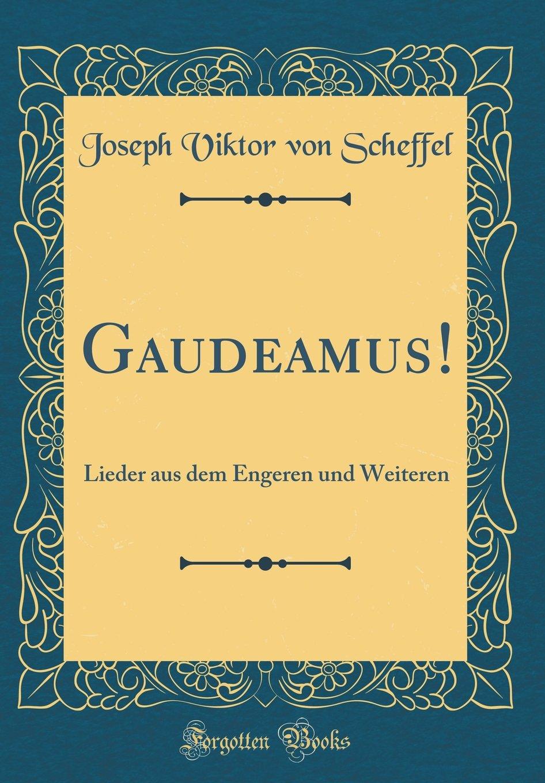 Gaudeamus!: Lieder aus dem Engeren und Weiteren (Classic Reprint)