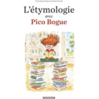 L'Etymologie avec Pico Bogue - tome 1 - L'Etymologie avec Pico Bogue
