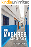 The Maghreb Conspiracy: The third spy story in Croft's Mideast trilogy