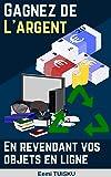 Gagnez de l'argent en revendant vos objets en ligne