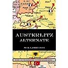 Austerlitz Alternate: Book 1 of the Napoleonic Alternate Series