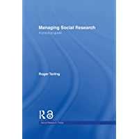 Managing Social Research: A Practical Guide (Social Research Today) (English Edition)