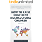 How to Raise Confident Multicultural Children