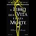 Il libro della vita e della morte: La Trilogia delle anime