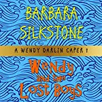 Wendy and the Lost Boys: A Wendy Darlin Comedy Mystery  | Barbara Silkstone
