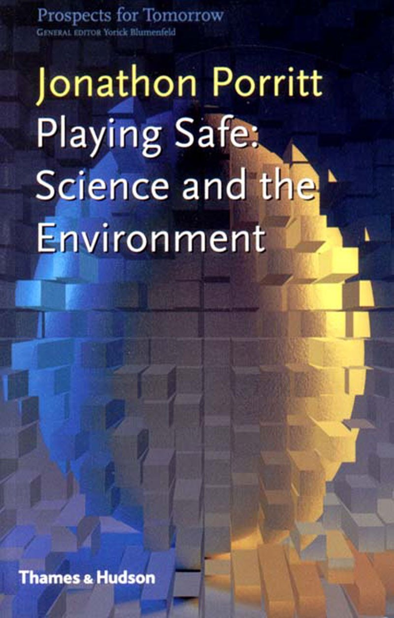 Playing Safe: Science and the Environment (Prospects for Tomorrow)