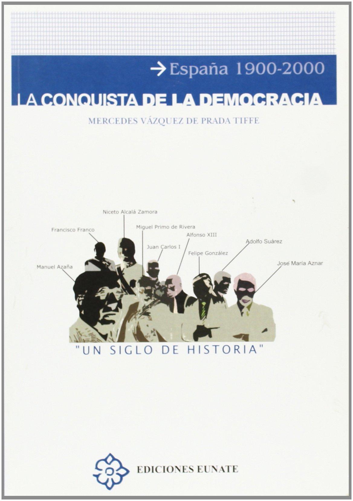 Read Online La conquista de la democracia: España en el siglo XX, 1901-2000 (Spanish Edition) pdf epub