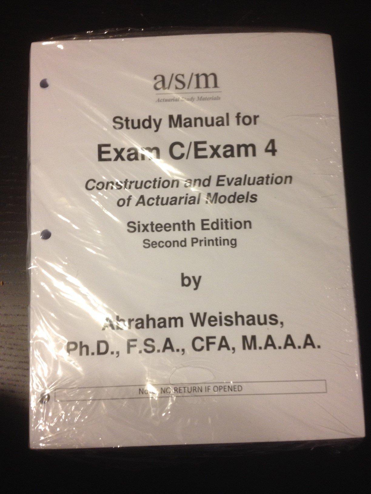 ASM Study Manual For Exam C/Exam 4, 16th Edition: Abraham Weishaus:  9781625420169: Amazon.com: Books