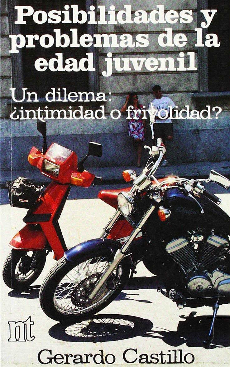 Posibilidades y problemas de la edad juvenil: un dilema, intimidad o frivolidad? NT educación: Amazon.es: Castillo Ceballos, Gerardo: Libros