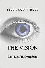 The Vision (The Dream Saga Book 2) Kindle Edition