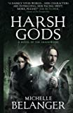 Harsh Gods (Conspiracy of Angels 2) (Shadowside Trilogy)