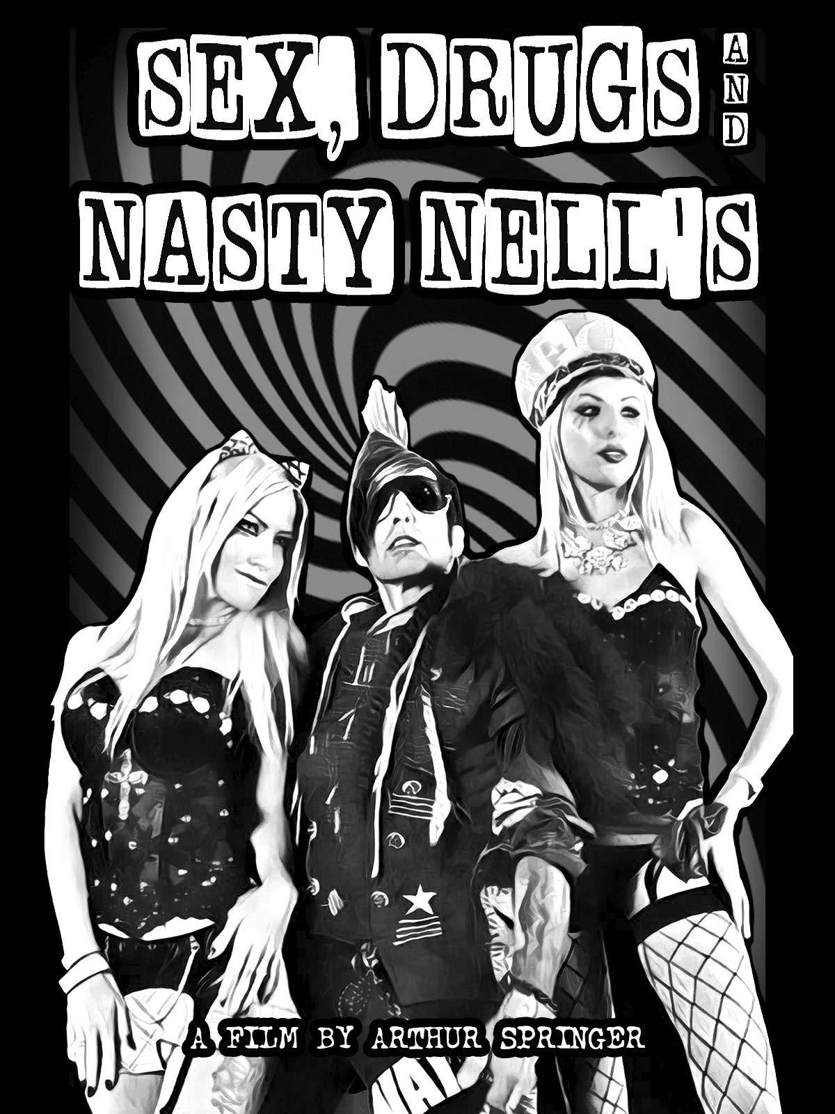Sex, Drugs & Nasty Nell's