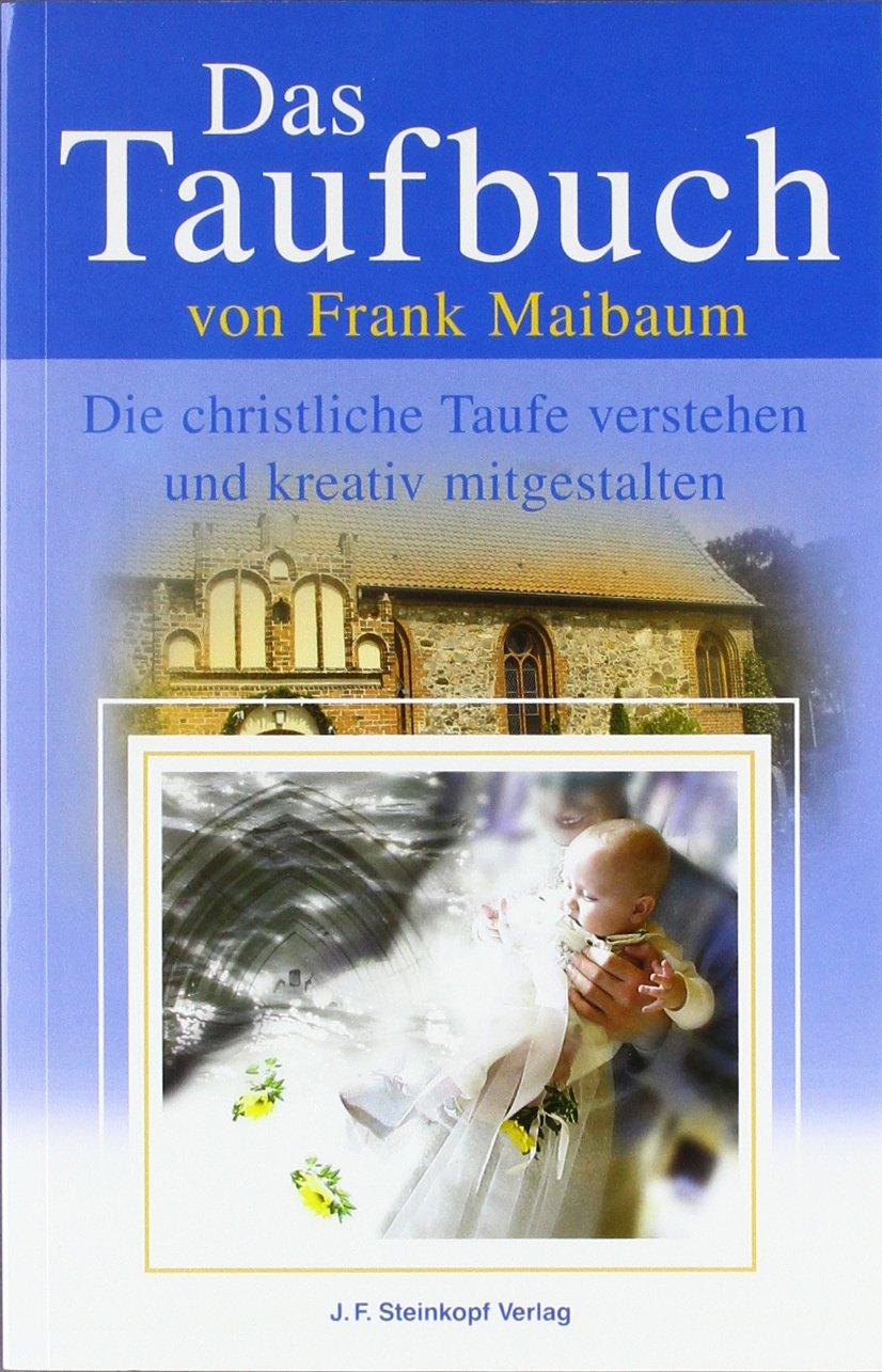 Das Taufbuch Die Christliche Taufe Verstehen Und Kreativ