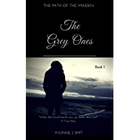 The Grey Ones: Book 1 of The Path of the Maiden series (English Edition)