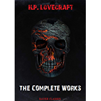 H.P. Lovecraft: The Complete Works: The Call of Cthulhu, Polaris, The Tomb, Polaris, Beyond the Wall of Sleep... (Bauer Classics) (All Time Best Writers Book 2)