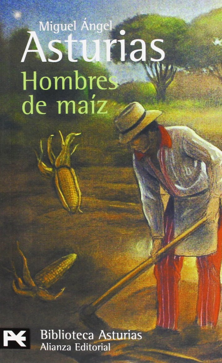 Hombres De Maiz (El Libro De Bolsillo - Bibliotecas De Autor - Biblioteca Asturias)