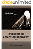EVOLUTION OF ADDICTION RECOVERY
